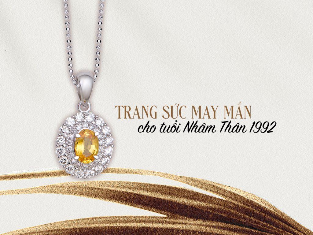 Tuoi Nham Than 1992 deo trang suc gi de may man